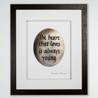 The Heart That Loves is Always Young Wall Plaque (Framed)