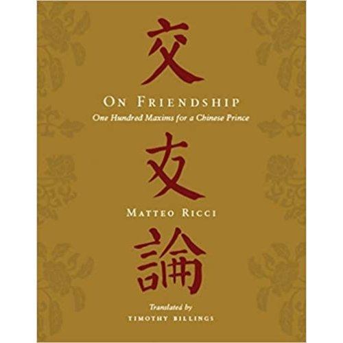 On Friendship by Matteo Ricci