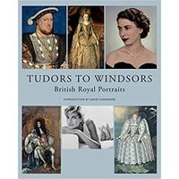 Tudors to Windsors; British Royal Portraits