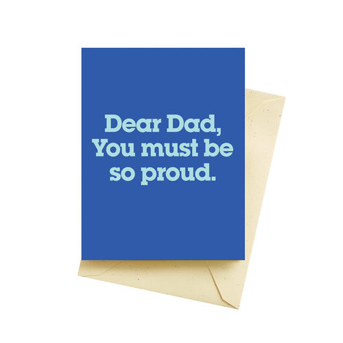 Dear Dad You Must Be So Proud Card