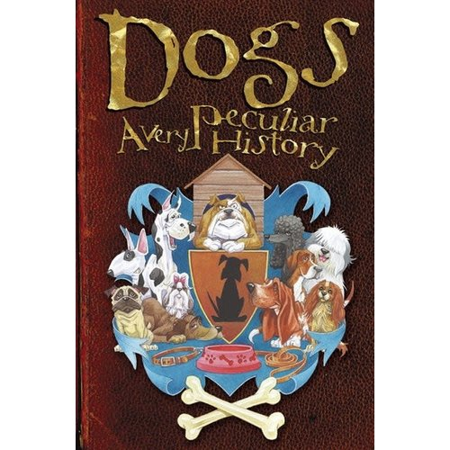 Dogs: A Very Peculiar History Book