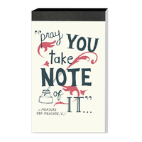 Shakespeare's Pray You Take Note Notepad