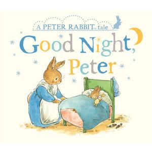 Peter Rabbit Good Night, Peter: A Peter Rabbit Tale