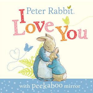Peter Rabbit Peter Rabbit, I Love You