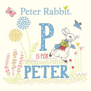 Peter Rabbit Peter Rabbit P is for Peter Book