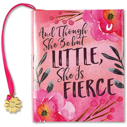 And Though She Be but Little, She Is Fierce (Mini Book of Quotations)