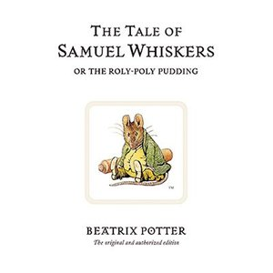 16. The Tale of Samuel Whiskers or the Roly-Poly Pudding