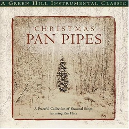 Green Hill Instrumental - Christmas Pan Pipes, David Arkenstone