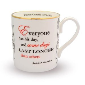 Halcyon Days Halcyon Days Churchill Mug - Everyone Has His Day