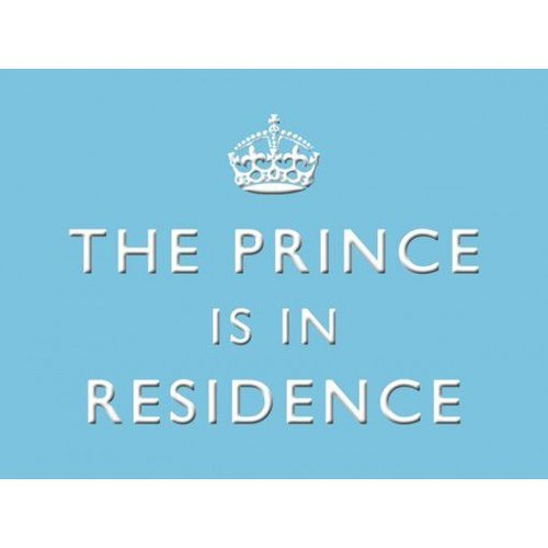 Original Metal Sign Co. The Prince is in Residence Metal Sign