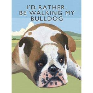 Original Metal Sign Co. I'd Rather Be Walking My Bulldog Metal Sign