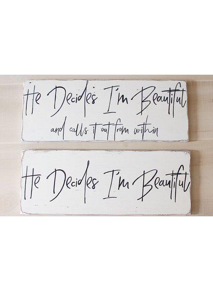 """He Decides I'm Beautiful"" Sign"