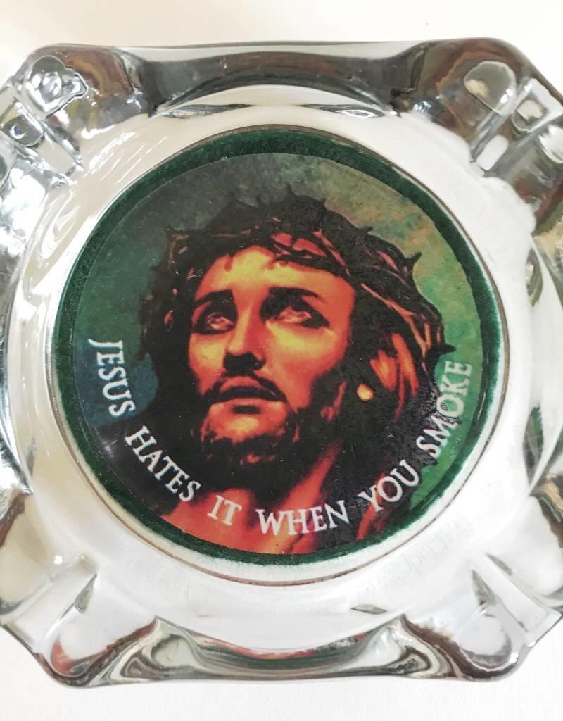JESUS HATES IT WHEN YOU SMOKE ASHTRAY
