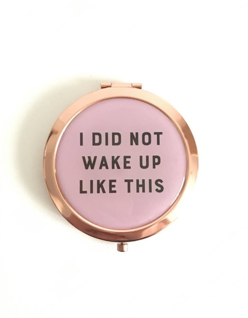 WILD & WOLF I Did Not Wake Up Like This Pocket Mirror