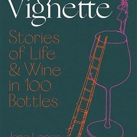 Chronicle Vignette Stories of Life & Wine in 100 Bottles