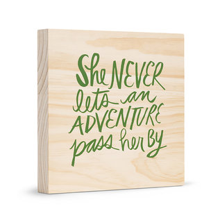 Compendium Inc Sign She Never Lets an Adventure Pass Her By