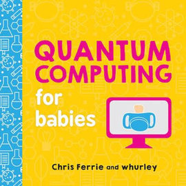 Sourcebooks BK Quantum Computing for Babies