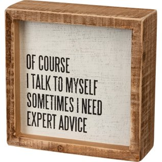 "Primitives by Kathy Talk to Myself Expert Advice, Box Sign 5x5"""