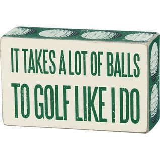 """Primitives by Kathy Lots of Balls To Golf Like I Do, Box Sign 5x3"""""""