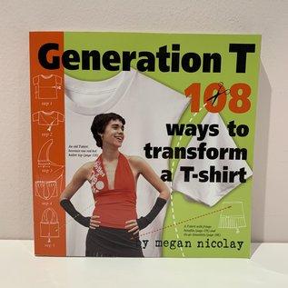 Workman Publishing Co Generation T - 108 ways to transform a t-shirt