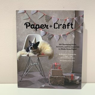 Chronicle Paper + Craft - 25 charming gifts, accents & accessories to make from paper