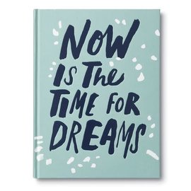 Compendium Inc Now is the Time for Dreams