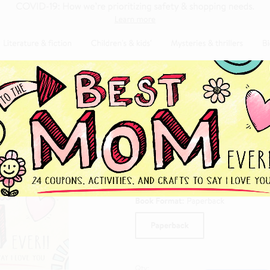Sourcebooks To the Best Mom Ever, 24 Coupons, Activities and Crafts to Say I Love You