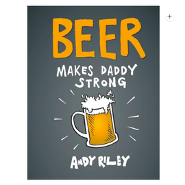 Beer Makes Daddy Strong book