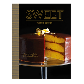 Sweet:  Inspired Ingredients, Unforgettable Desserts