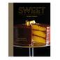 Sweet:  Inspired Ingredients, Unforgettable Desserts