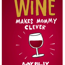 Wine Makes Mommy Clever hc