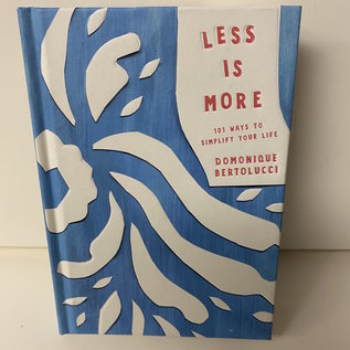 Less is More: 101 Ways to Simplify Your Life