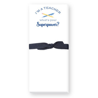Donovan Designs, LCC I'm a Teacher What's Your Superpower Notepad
