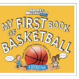 Sports Illustrated Kids My First Book of Basketball