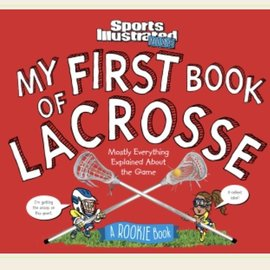Sports Illustrated Kids My First Book of Lacrosse