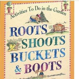 Workman Publishing Co Roots Shoots Buckets & Books