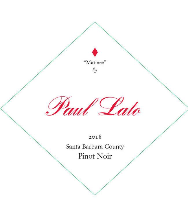 "Paul Lato ""Matinee"" Pinot Noir"