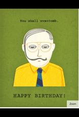 You Shall Overcomb Birthday  Card