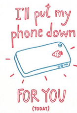 I'll Put My Phone Down/Happy Anniversary Card