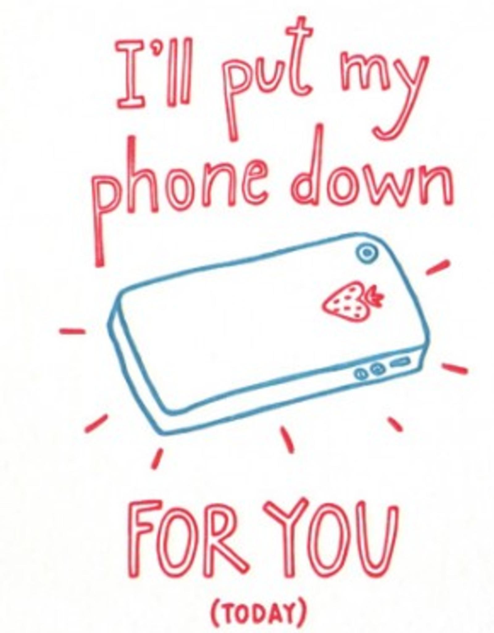Put My Phone Down Anniversary