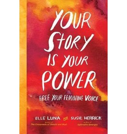 Your Story is Your Power Free Your Feminine Voice
