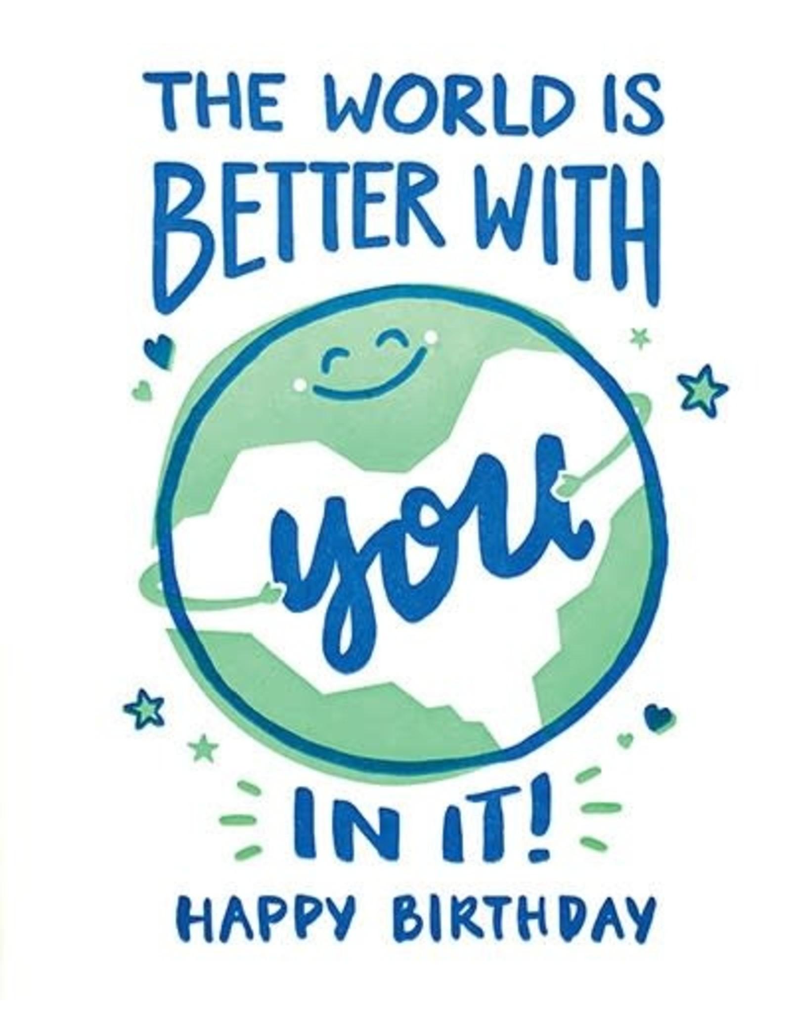World Better Birthday Greeting Card