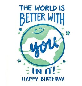 World Better Birthday Greeting Card