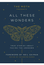 All these Wonders: True Stories About Facing the Unknown