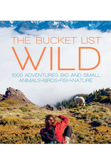 Bucket List Wild: 1,000 Adventures Big and Small