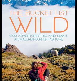 Bucket List Wild: 1,000 Adventures Big