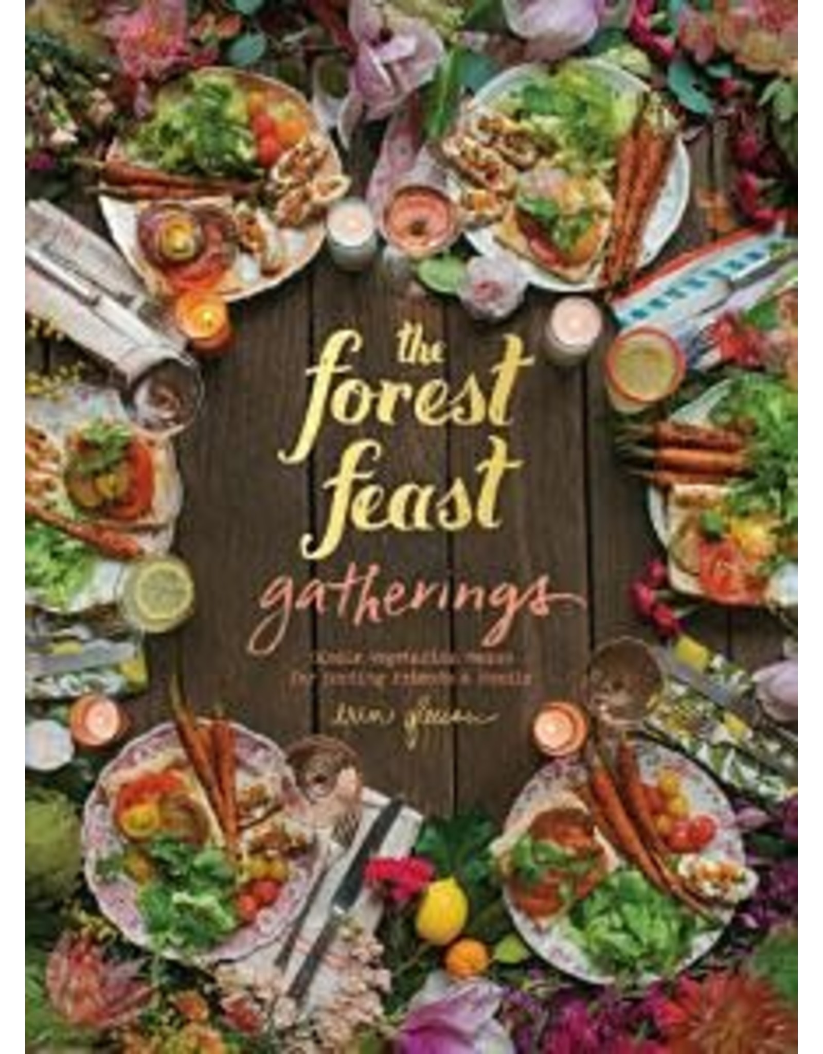 The Forest  Feast Gatherings Book