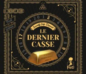 Le Dernier Casse (FR) (Commande spéciale)