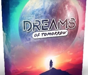 Dreams Of Tomorrow (EN) (Commande Speciale)