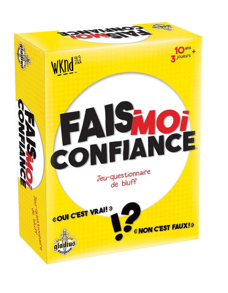 Editions Gladius International Inc. Fais-Moi Confiance (FR)